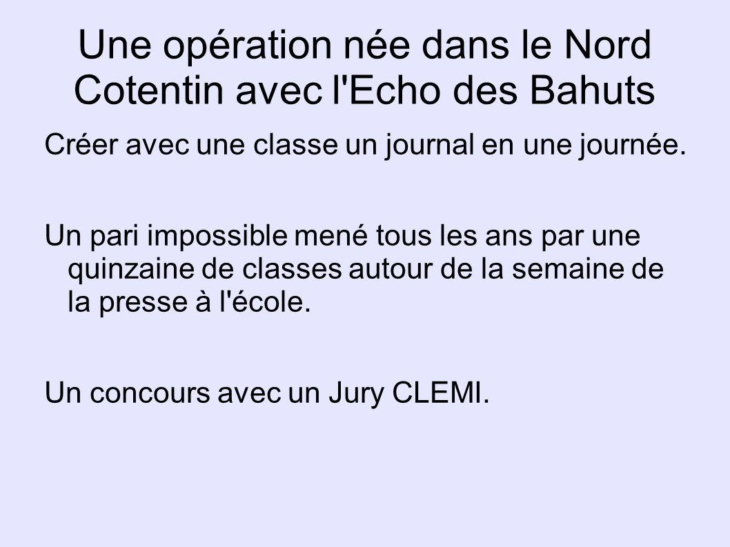 Une opération née dans le Nord Cotentin avec l Echo des Bahuts Créer avec une classe un journal en une journée.