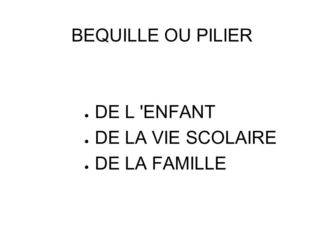 DE L ENFANT DE LA VIE SCOLAIRE DE LA FAMILLE