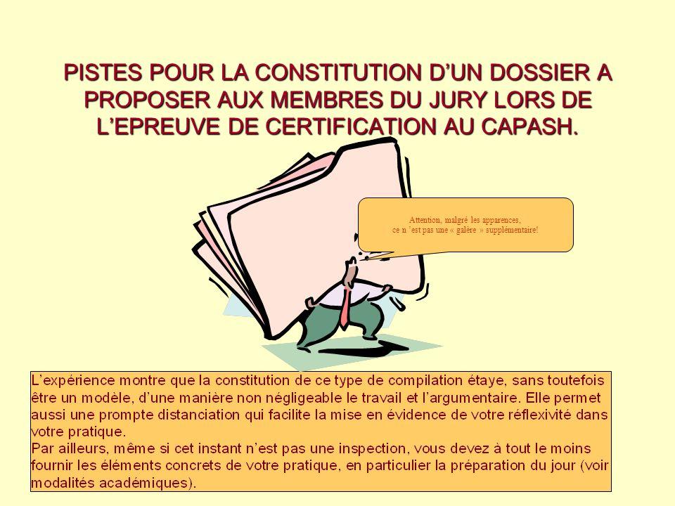 PISTES POUR LA CONSTITUTION DUN DOSSIER A PROPOSER AUX MEMBRES DU JURY LORS DE LEPREUVE DE CERTIFICATION AU CAPASH. Attention, malgré les apparences,