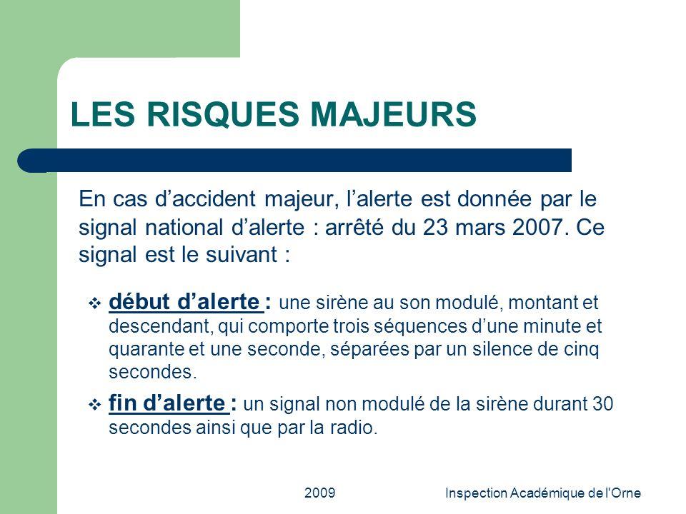 2009Inspection Académique de l'Orne LES RISQUES MAJEURS En cas daccident majeur, lalerte est donnée par le signal national dalerte : arrêté du 23 mars