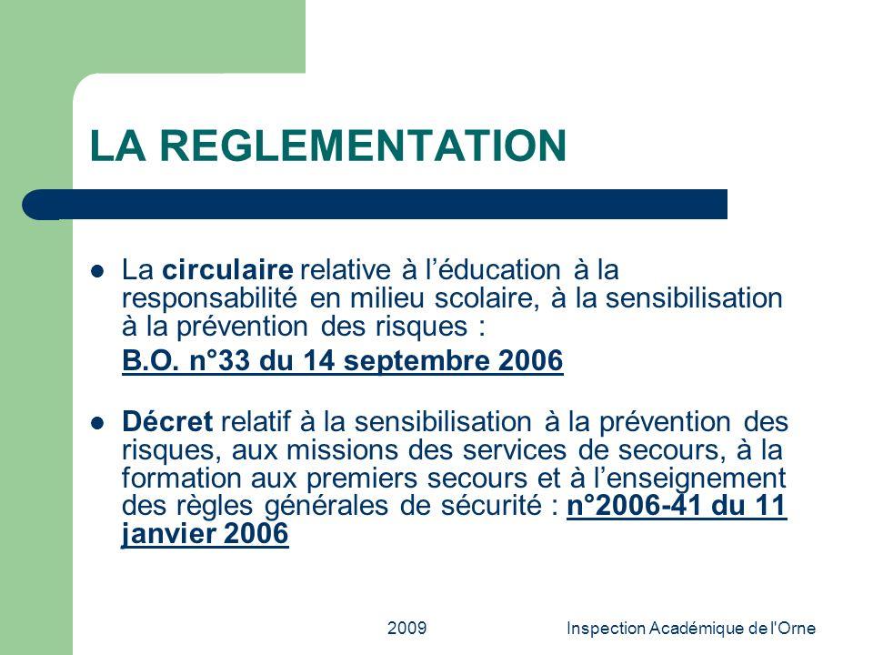 2009Inspection Académique de l'Orne LA REGLEMENTATION La circulaire relative à léducation à la responsabilité en milieu scolaire, à la sensibilisation