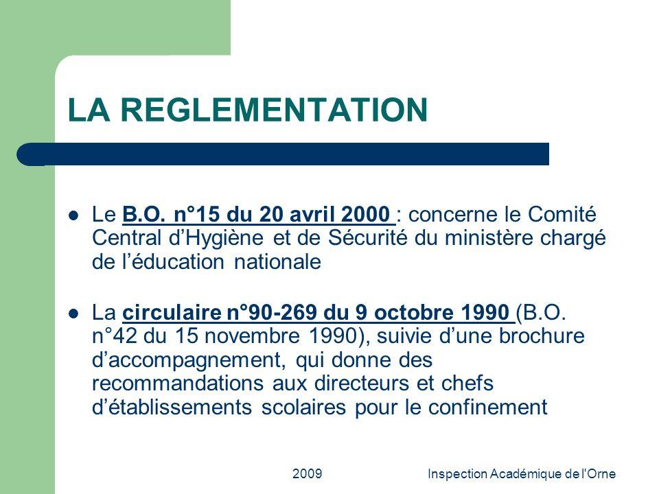 2009Inspection Académique de l'Orne LA REGLEMENTATION Le B.O. n°15 du 20 avril 2000 : concerne le Comité Central dHygiène et de Sécurité du ministère