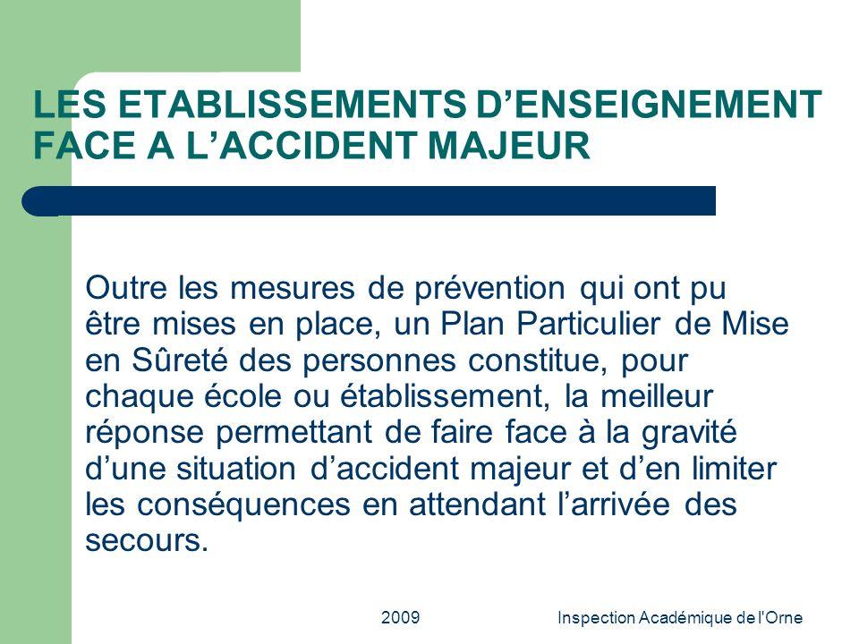 2009Inspection Académique de l'Orne LES ETABLISSEMENTS DENSEIGNEMENT FACE A LACCIDENT MAJEUR Outre les mesures de prévention qui ont pu être mises en