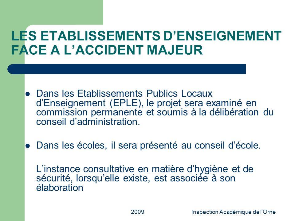2009Inspection Académique de l'Orne LES ETABLISSEMENTS DENSEIGNEMENT FACE A LACCIDENT MAJEUR Dans les Etablissements Publics Locaux dEnseignement (EPL