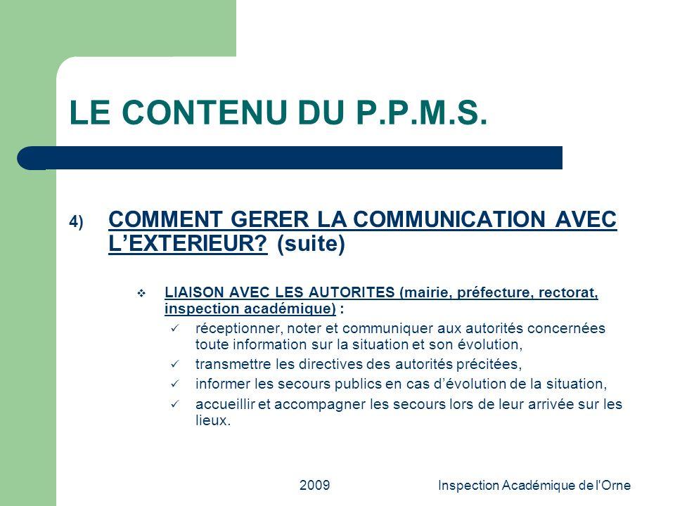 2009Inspection Académique de l'Orne LE CONTENU DU P.P.M.S. 4) COMMENT GERER LA COMMUNICATION AVEC LEXTERIEUR? (suite) LIAISON AVEC LES AUTORITES (mair