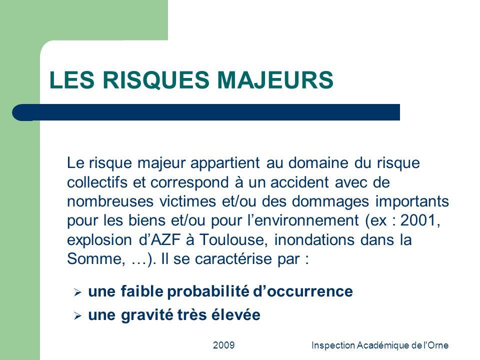 2009Inspection Académique de l'Orne LES RISQUES MAJEURS Le risque majeur appartient au domaine du risque collectifs et correspond à un accident avec d