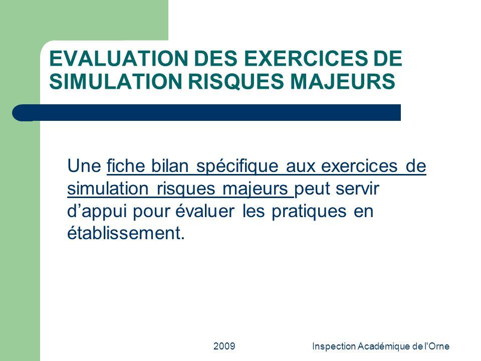 2009Inspection Académique de l'Orne EVALUATION DES EXERCICES DE SIMULATION RISQUES MAJEURS Une fiche bilan spécifique aux exercices de simulation risq