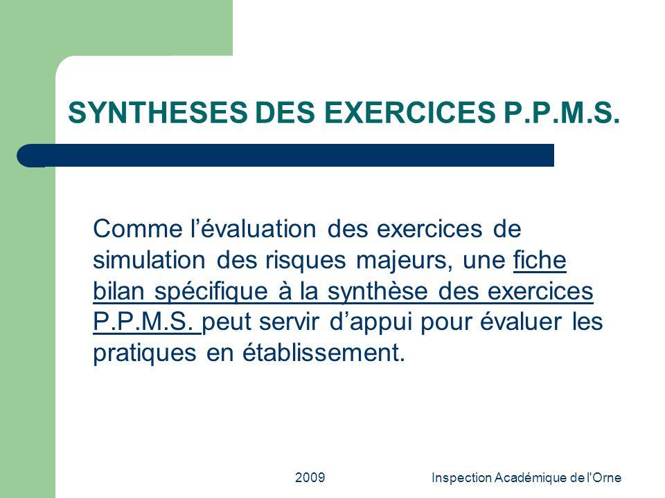 2009Inspection Académique de l'Orne SYNTHESES DES EXERCICES P.P.M.S. Comme lévaluation des exercices de simulation des risques majeurs, une fiche bila