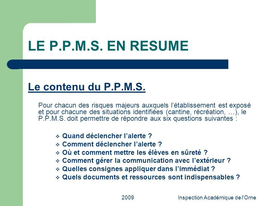 2009Inspection Académique de l'Orne LE P.P.M.S. EN RESUME Le contenu du P.P.M.S. Pour chacun des risques majeurs auxquels létablissement est exposé et