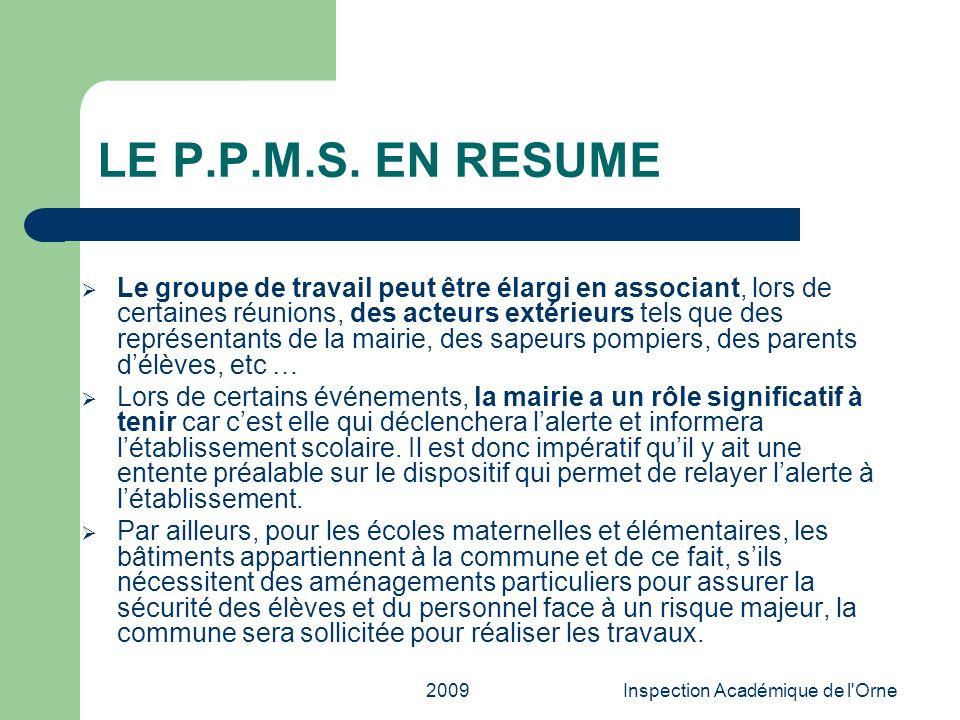 2009Inspection Académique de l'Orne LE P.P.M.S. EN RESUME Le groupe de travail peut être élargi en associant, lors de certaines réunions, des acteurs