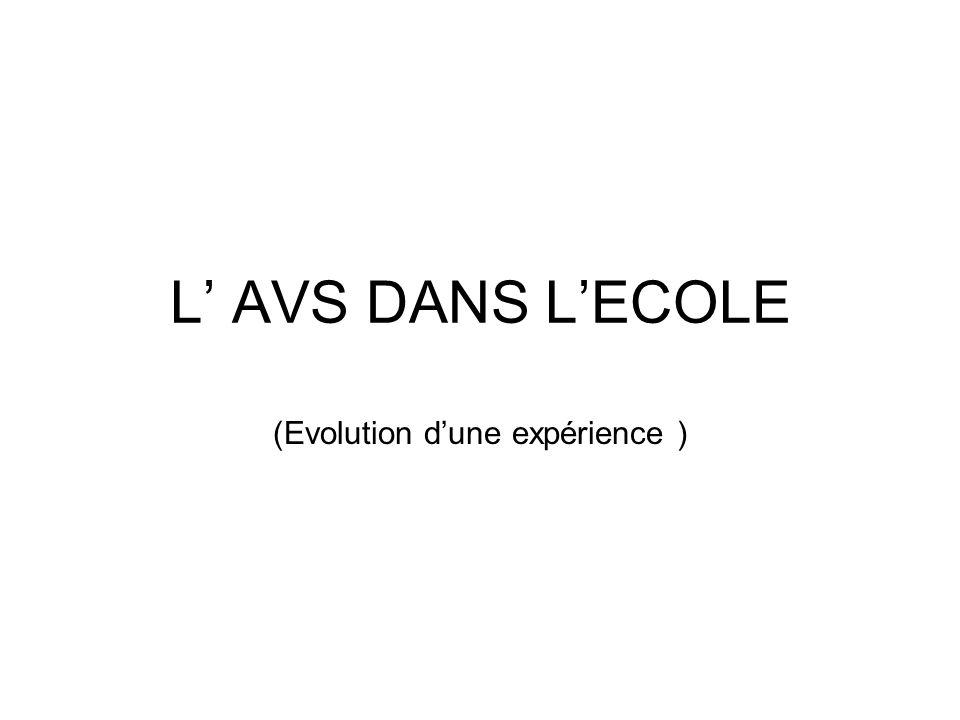 L AVS DANS LECOLE (Evolution dune expérience )