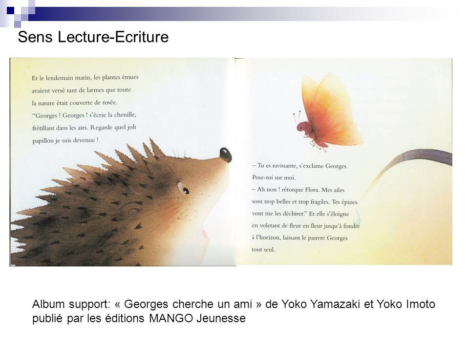 Sens Lecture-Ecriture Album support: « Georges cherche un ami » de Yoko Yamazaki et Yoko Imoto publié par les éditions MANGO Jeunesse