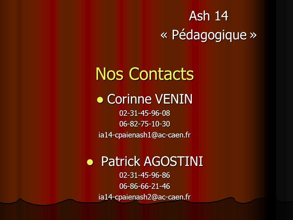Nos Contacts Corinne VENIN Corinne VENIN02-31-45-96-0806-82-75-10-30ia14-cpaienash1@ac-caen.fr Patrick AGOSTINI Patrick AGOSTINI02-31-45-96-8606-86-66-21-46ia14-cpaienash2@ac-caen.fr Ash 14 « Pédagogique »