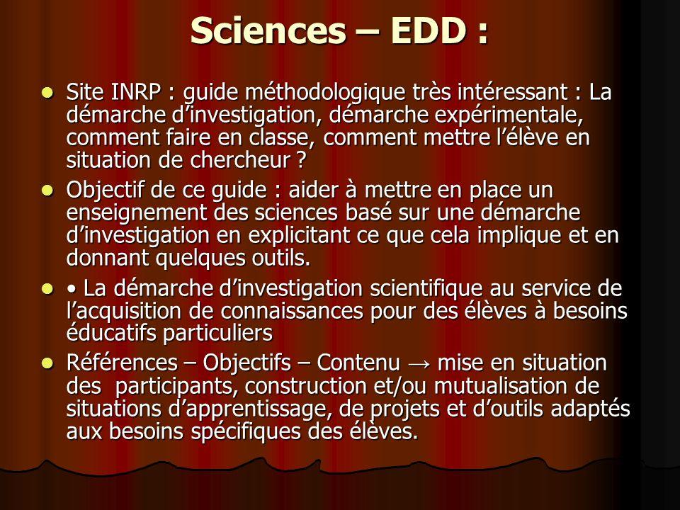 Sciences – EDD : Site INRP : guide méthodologique très intéressant : La démarche dinvestigation, démarche expérimentale, comment faire en classe, comment mettre lélève en situation de chercheur .