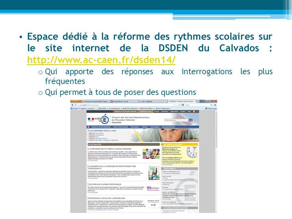 Espace dédié à la réforme des rythmes scolaires sur le site internet de la DSDEN du Calvados : http://www.ac-caen.fr/dsden14/ http://www.ac-caen.fr/ds