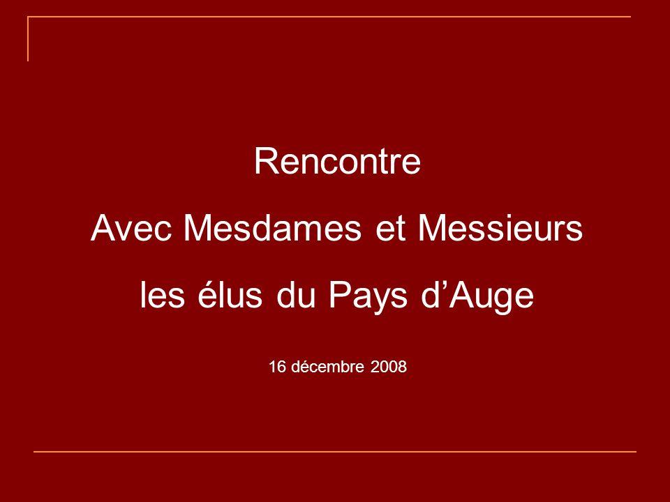 Rencontre Avec Mesdames et Messieurs les élus du Pays dAuge 16 décembre 2008