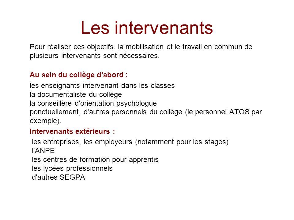 Les intervenants Pour réaliser ces objectifs. la mobilisation et le travail en commun de plusieurs intervenants sont nécessaires. Au sein du collège d