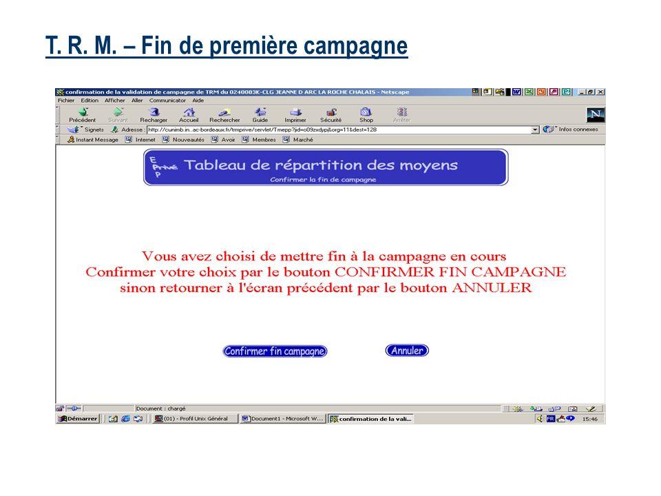 T. R. M. – Fin de première campagne