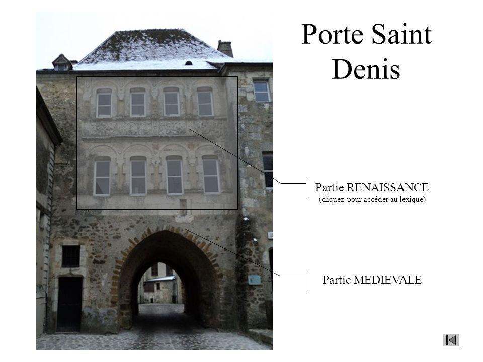 Porte Saint Denis Partie RENAISSANCE (cliquez pour accéder au lexique) Partie MEDIEVALE