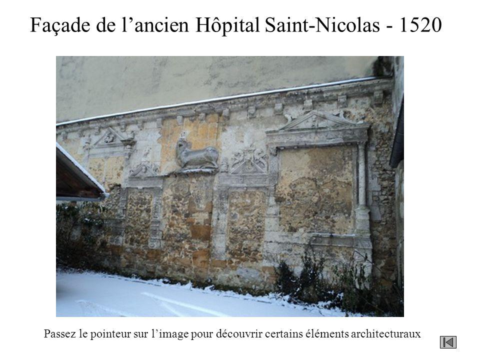 Façade de lancien Hôpital Saint-Nicolas - 1520 Passez le pointeur sur limage pour découvrir certains éléments architecturaux
