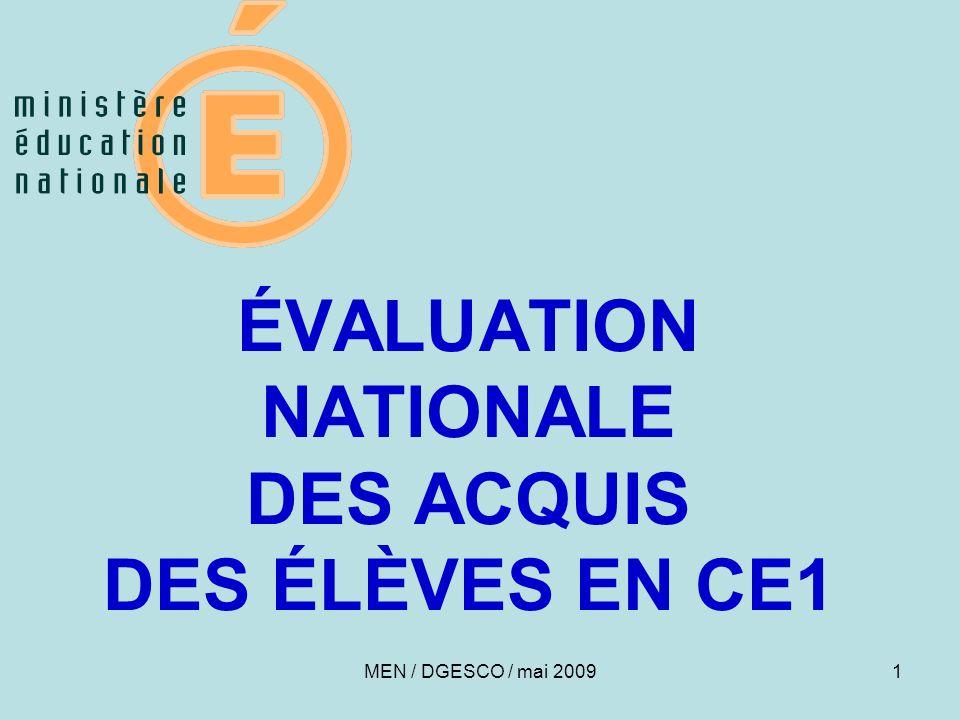 1 ÉVALUATION NATIONALE DES ACQUIS DES ÉLÈVES EN CE1 MEN / DGESCO / mai 2009