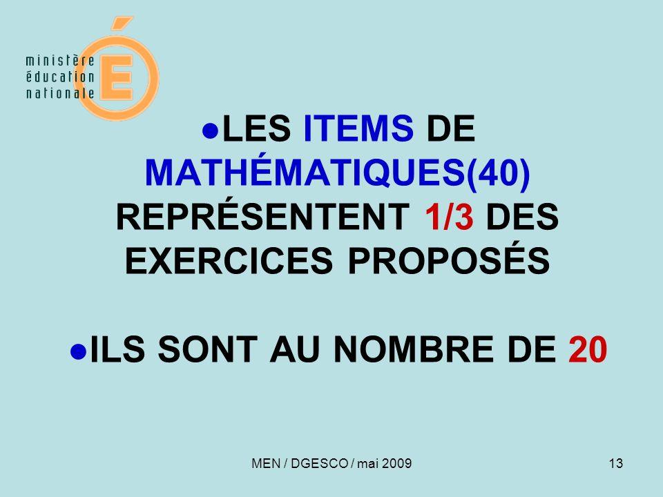 13 LES ITEMS DE MATHÉMATIQUES(40) REPRÉSENTENT 1/3 DES EXERCICES PROPOSÉSILS SONT AU NOMBRE DE 20 MEN / DGESCO / mai 2009