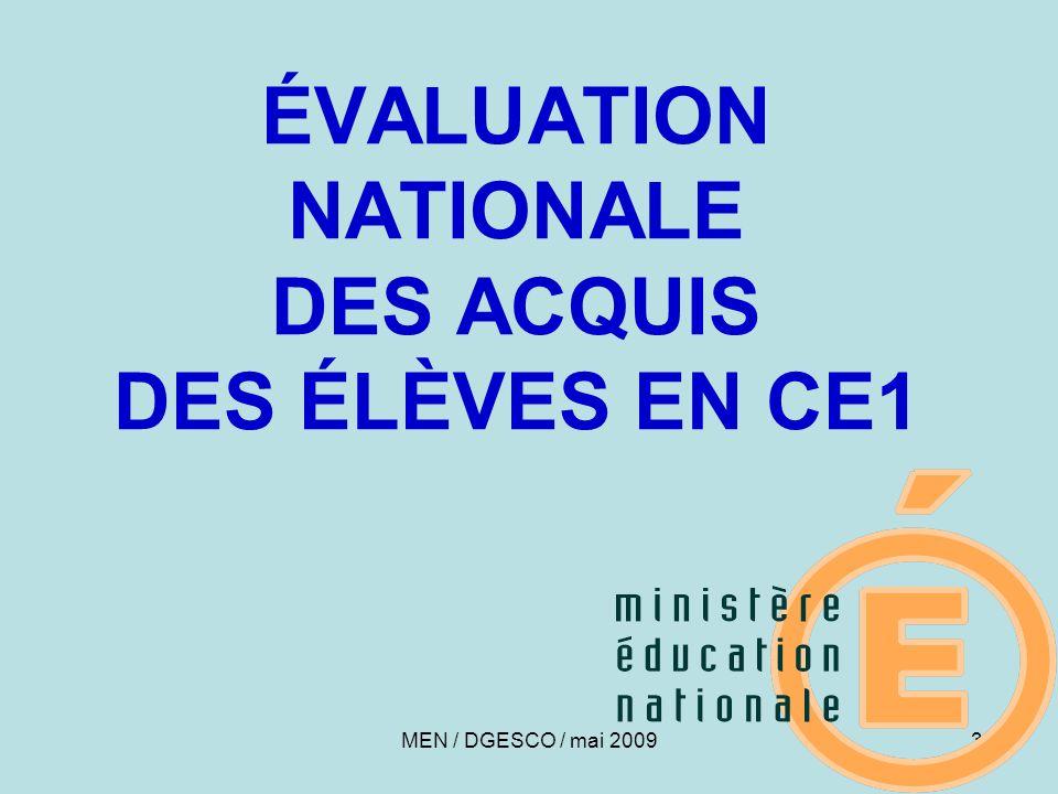 33 ÉVALUATION NATIONALE DES ACQUIS DES ÉLÈVES EN CE1 MEN / DGESCO / mai 2009