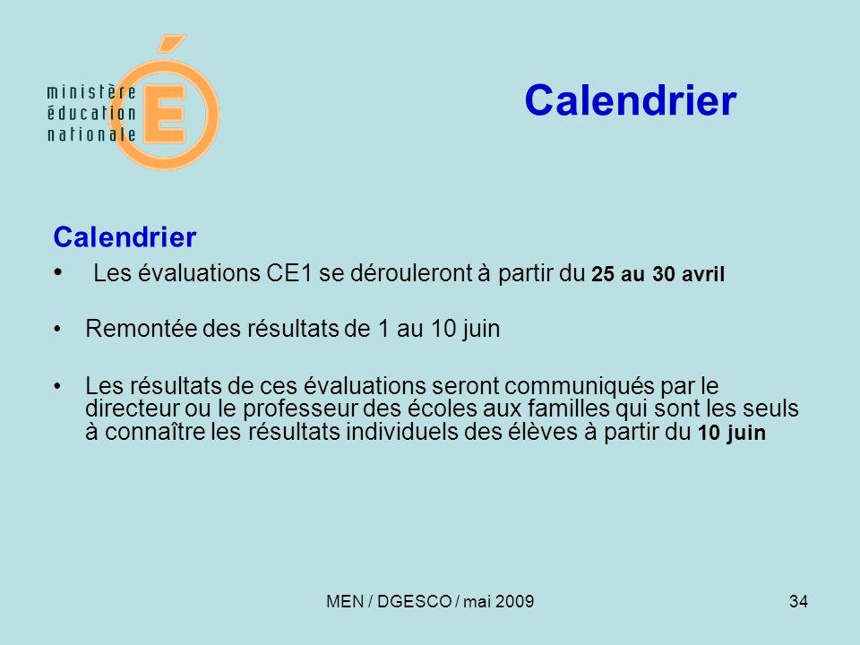 34 Calendrier Les évaluations CE1 se dérouleront à partir du 25 au 30 avril Remontée des résultats de 1 au 10 juin Les résultats de ces évaluations se