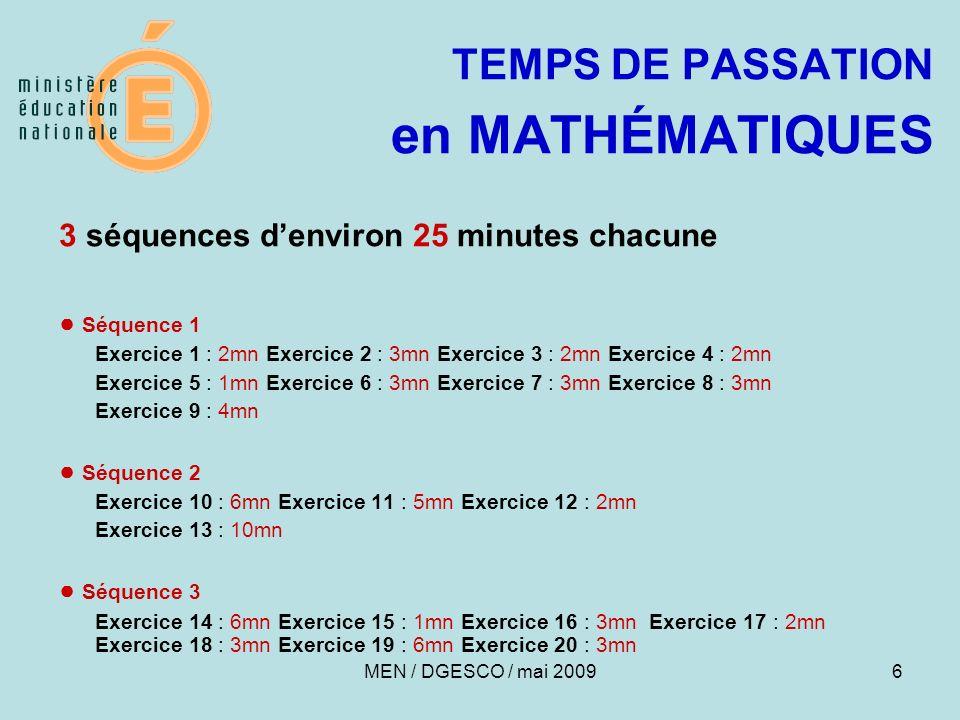 6 TEMPS DE PASSATION en MATHÉMATIQUES 3 séquences denviron 25 minutes chacune Séquence 1 Exercice 1 : 2mn Exercice 2 : 3mn Exercice 3 : 2mn Exercice 4