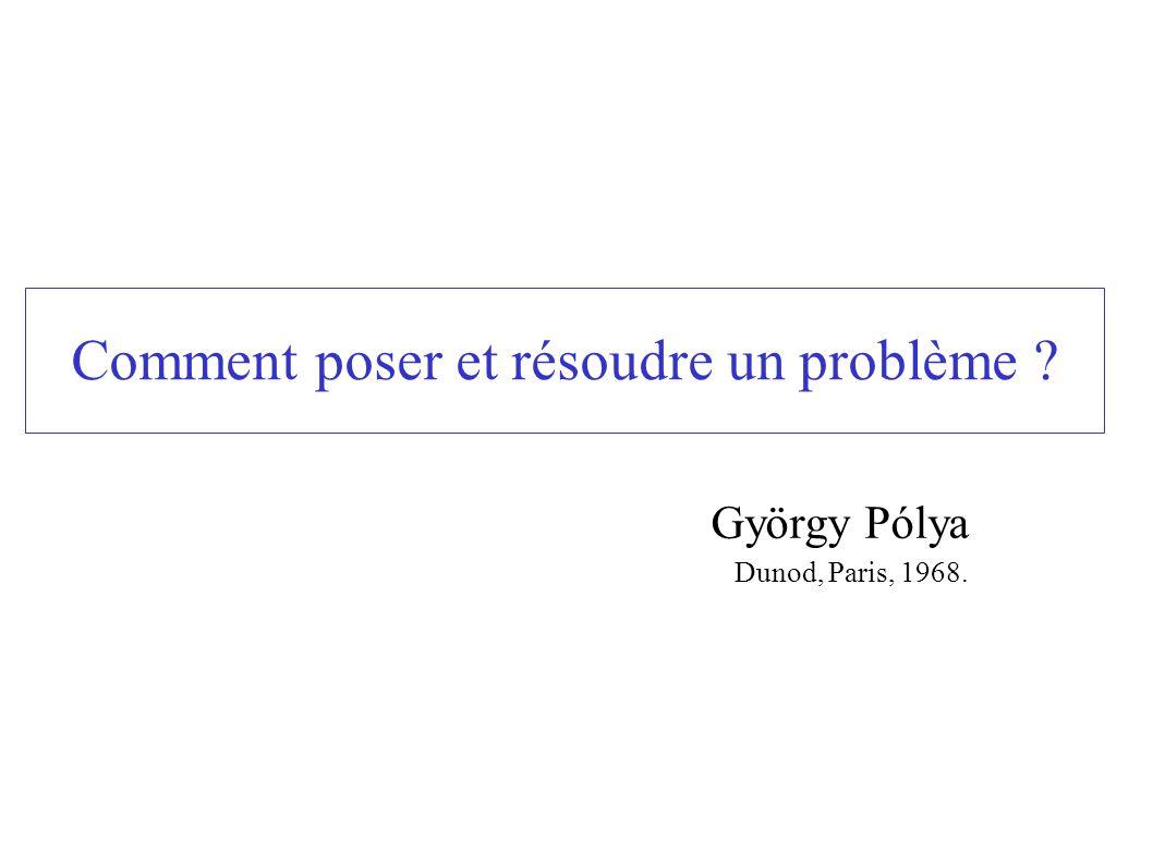 Comment poser et résoudre un problème ? György Pólya Dunod, Paris, 1968.