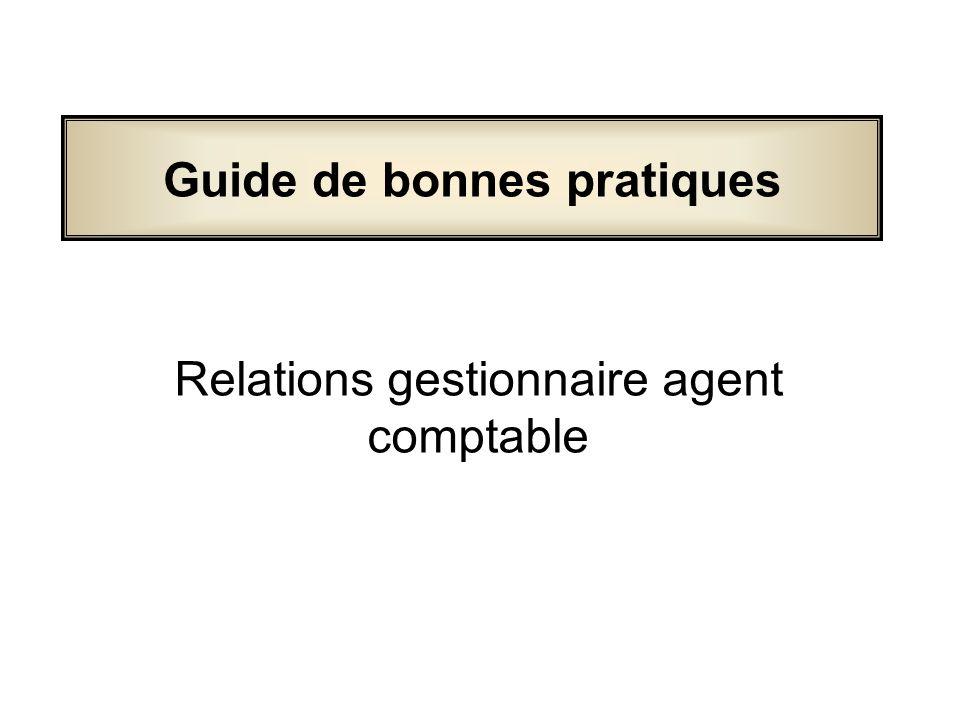 Relations gestionnaire agent comptable Guide de bonnes pratiques