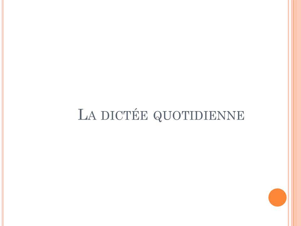 L A DICTÉE QUOTIDIENNE