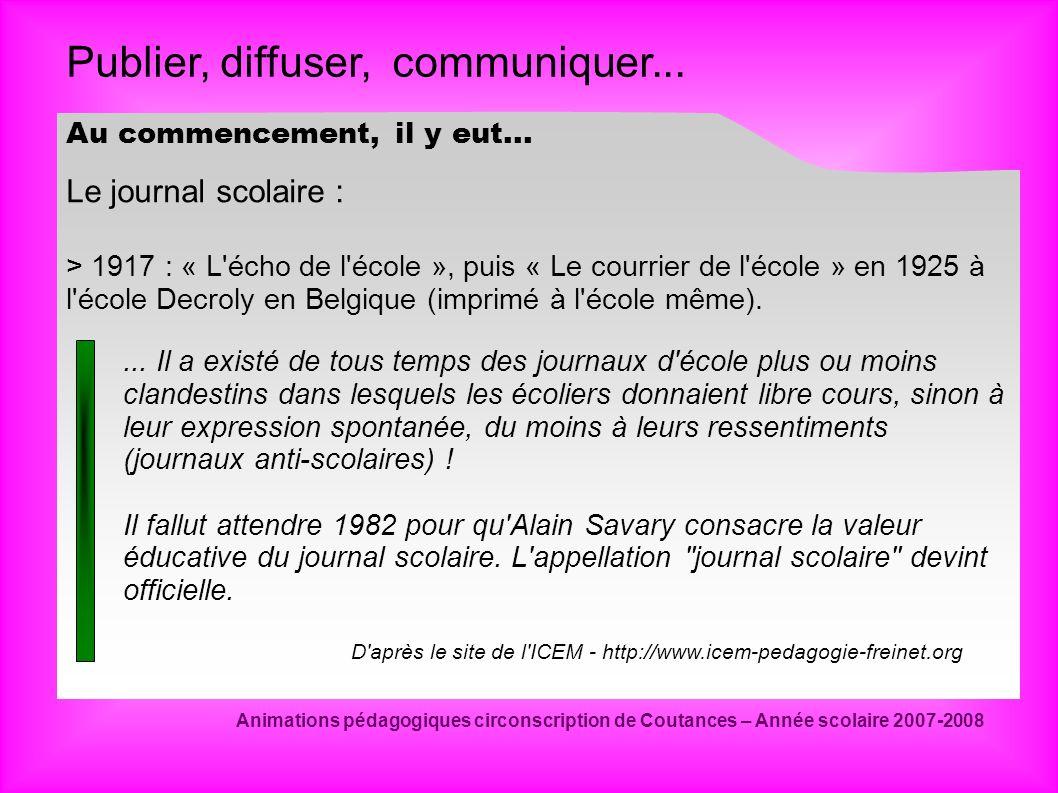 Publier, diffuser, communiquer... Animations pédagogiques circonscription de Coutances – Année scolaire 2007-2008 Au commencement, il y eut... Le jour