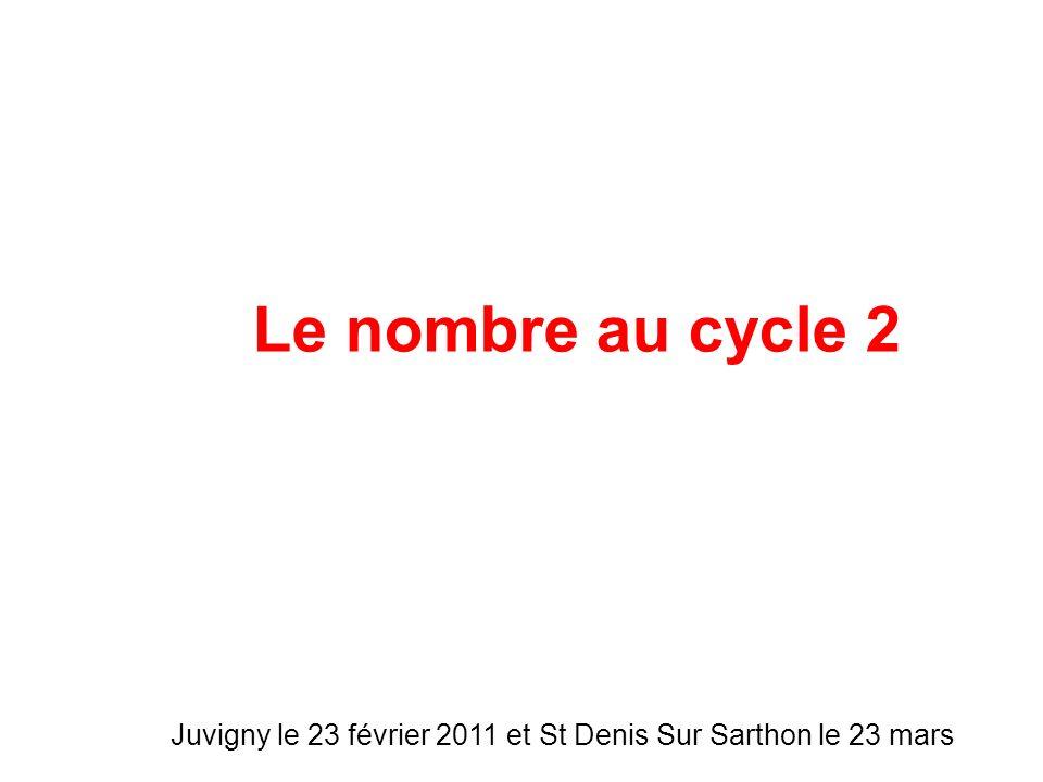 Le nombre au cycle 2 Juvigny le 23 février 2011 et St Denis Sur Sarthon le 23 mars