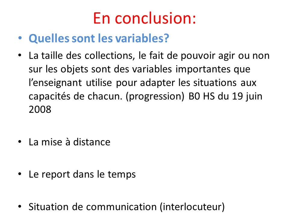 En conclusion: Quelles sont les variables? La taille des collections, le fait de pouvoir agir ou non sur les objets sont des variables importantes que