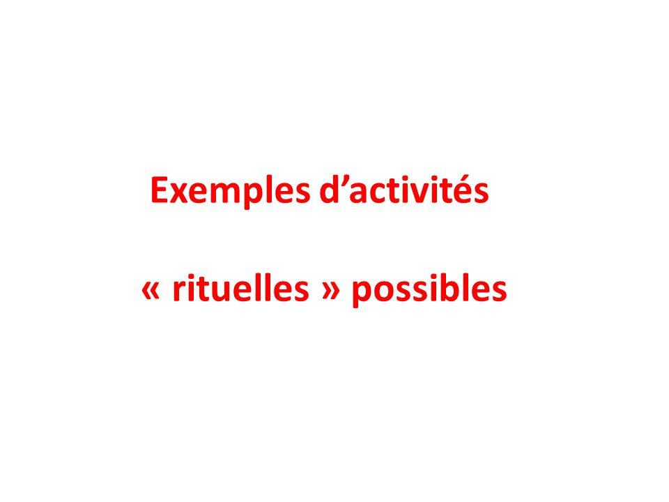Exemples dactivités « rituelles » possibles