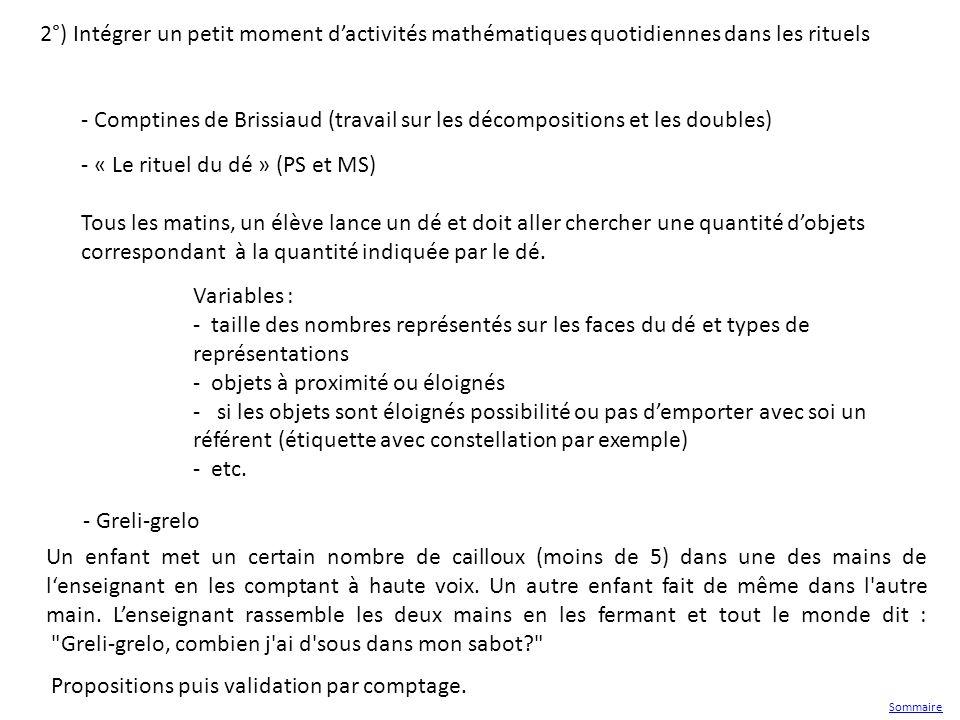 2°) Intégrer un petit moment dactivités mathématiques quotidiennes dans les rituels - Comptines de Brissiaud (travail sur les décompositions et les do