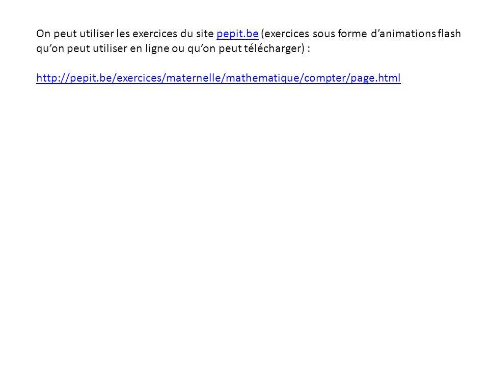 On peut utiliser les exercices du site pepit.be (exercices sous forme danimations flash quon peut utiliser en ligne ou quon peut télécharger) :pepit.b