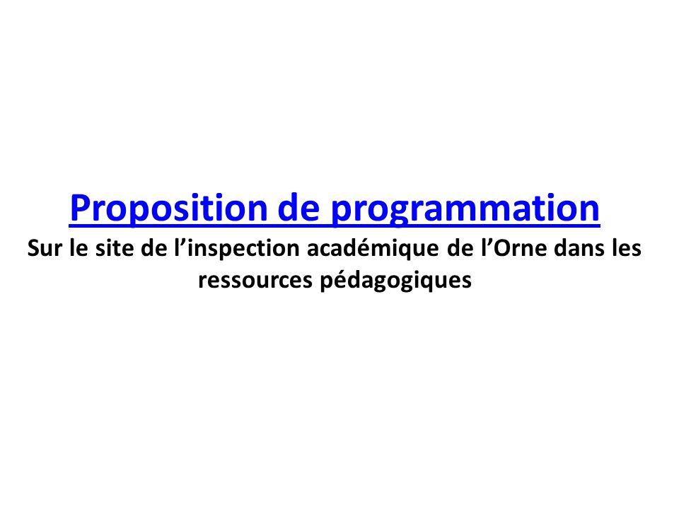 Proposition de programmation Proposition de programmation Sur le site de linspection académique de lOrne dans les ressources pédagogiques