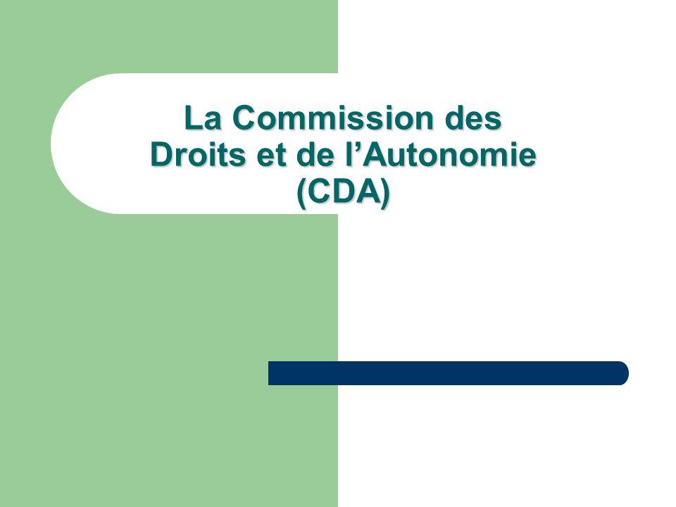 La Commission des Droits et de lAutonomie (CDA)