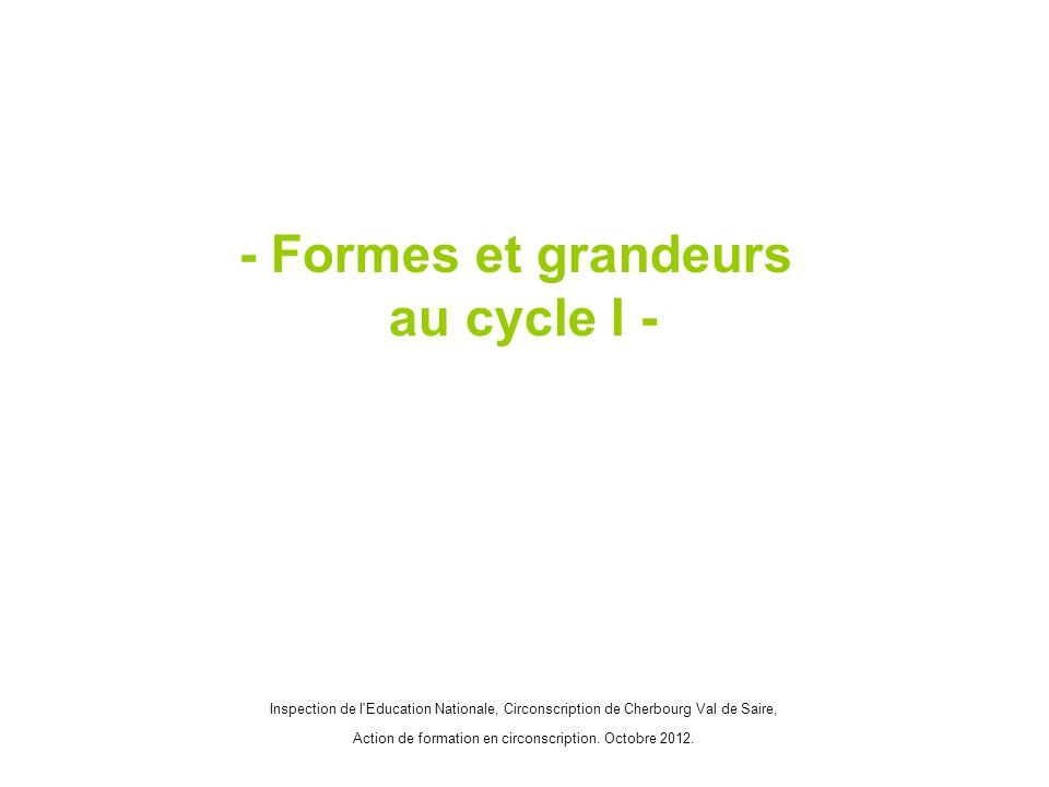 - Formes et grandeurs au cycle I - Inspection de l'Education Nationale, Circonscription de Cherbourg Val de Saire, Action de formation en circonscript