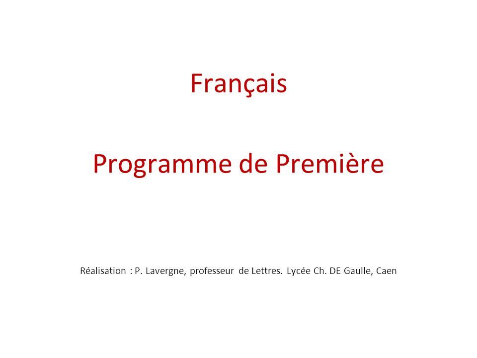 Français Programme de Première Réalisation : P. Lavergne, professeur de Lettres. Lycée Ch. DE Gaulle, Caen