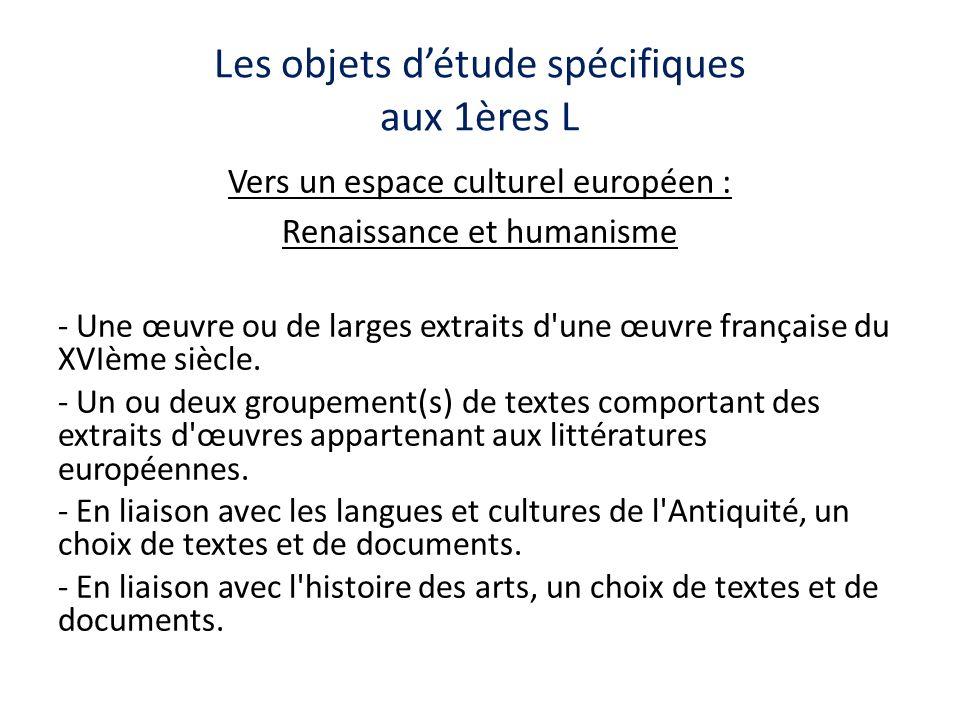 Les objets détude spécifiques aux 1ères L Vers un espace culturel européen : Renaissance et humanisme - Une œuvre ou de larges extraits d'une œuvre fr