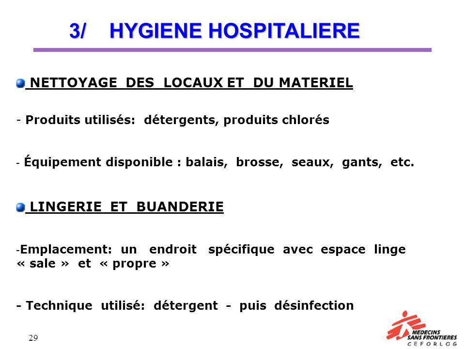 29 NETTOYAGE DES LOCAUX ET DU MATERIEL - Produits utilisés: détergents, produits chlorés - Équipement disponible : balais, brosse, seaux, gants, etc.