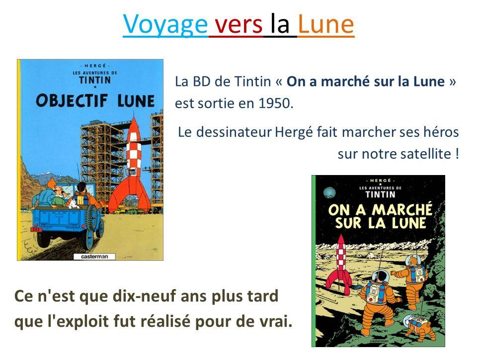 La BD de Tintin « On a marché sur la Lune » est sortie en 1950.