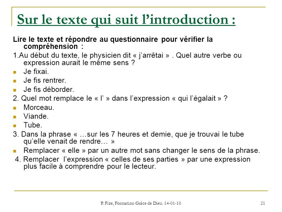 P. Fize, Formation Grâce de Dieu. 14-01-10 21 Sur le texte qui suit lintroduction : Lire le texte et répondre au questionnaire pour vérifier la compré