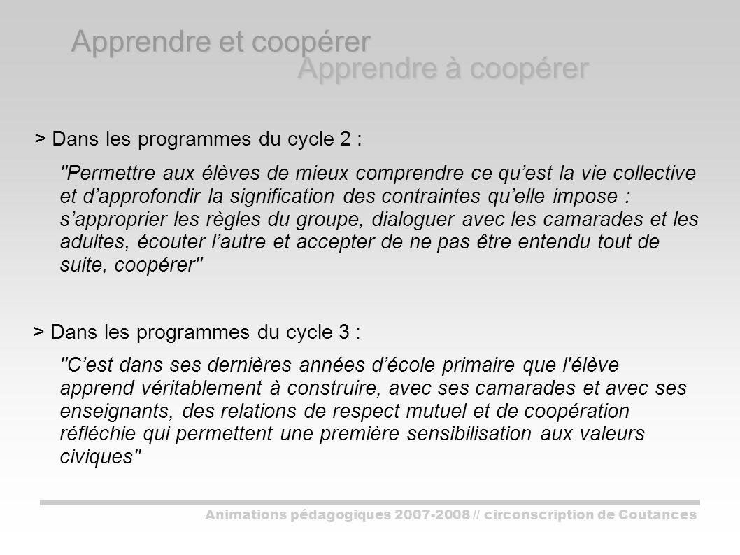 Comment intégrer, dans le fonctionnement de la classe et de l école, cette notion de coopération .