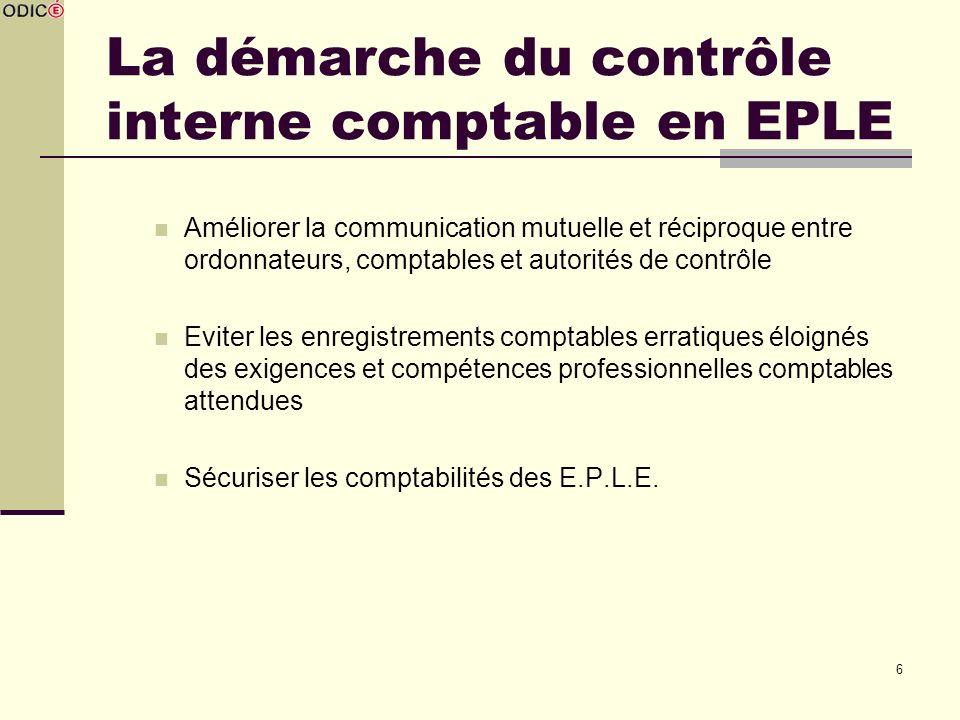 6 La démarche du contrôle interne comptable en EPLE Améliorer la communication mutuelle et réciproque entre ordonnateurs, comptables et autorités de c