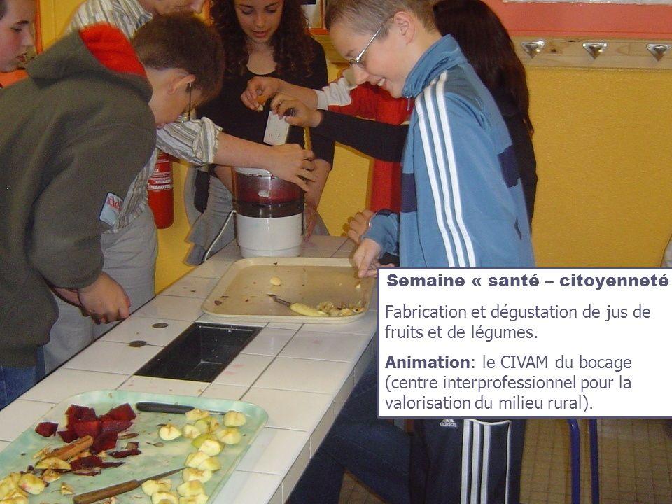 Semaine « santé – citoyenneté » Fabrication et dégustation de jus de fruits et de légumes. Animation: le CIVAM du bocage (centre interprofessionnel po