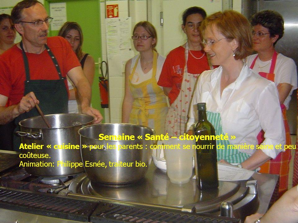 Semaine « Santé – citoyenneté » Atelier « cuisine » pour les parents : comment se nourrir de manière saine et peu coûteuse. Animation: Philippe Esnée,